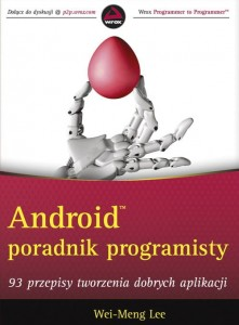 Android Poradnik programisty [Wei-Meng Lee]