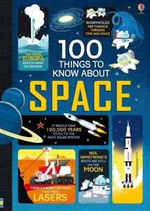 100 things to know about space [Frith Alex, Martin Jerome, James Alice]