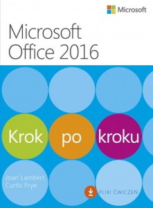 Microssoft Office 2016 Krok po kroku [Lambert Joan; Curtis Frye]