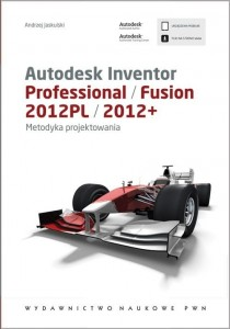 Autodesk Inventor Professional/Fusion 2012PL/2012+ [Jaskulski Andrzej]