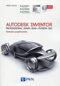 Autodesk Inventor Professional 2016PL/2016+/Fusion 360 [Jaskulski  Andrzej]