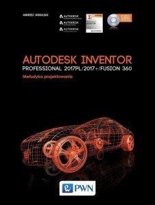 Autodesk Inventor Professional 2017PL / 2017+ / Fusion 360 [Jaskulski Andrzej]